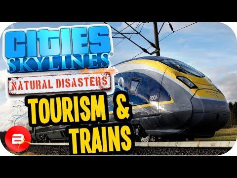 Cities Skylines ▶TRAINS & TOURISM BOOST◀ #8 Cities: Skylines Green Cities Natural Disasters