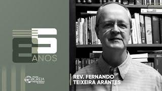 PIPG - 85 Anos | Rev. Fernando Teixeira Arantes