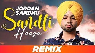 Sandli Haasa(Remix)|Jordan Sandhu| Bunty Bains | Dj MSN Laddi | Latest Remix Songs 2019
