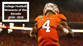 UNFORGETTABLE College Football Moments of the Decade [2010-2019] || HD