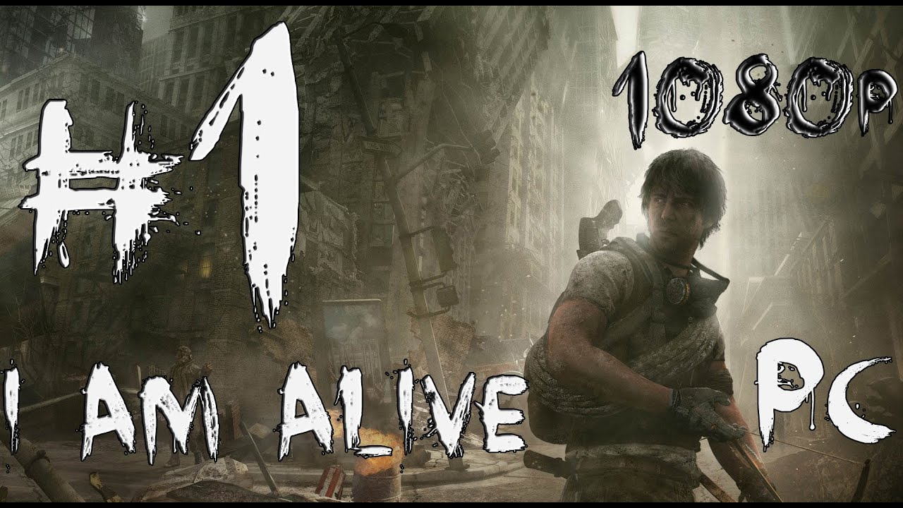 I Am Alive Pc Español 1080p Parte 1 Welcome To Haventon Youtube