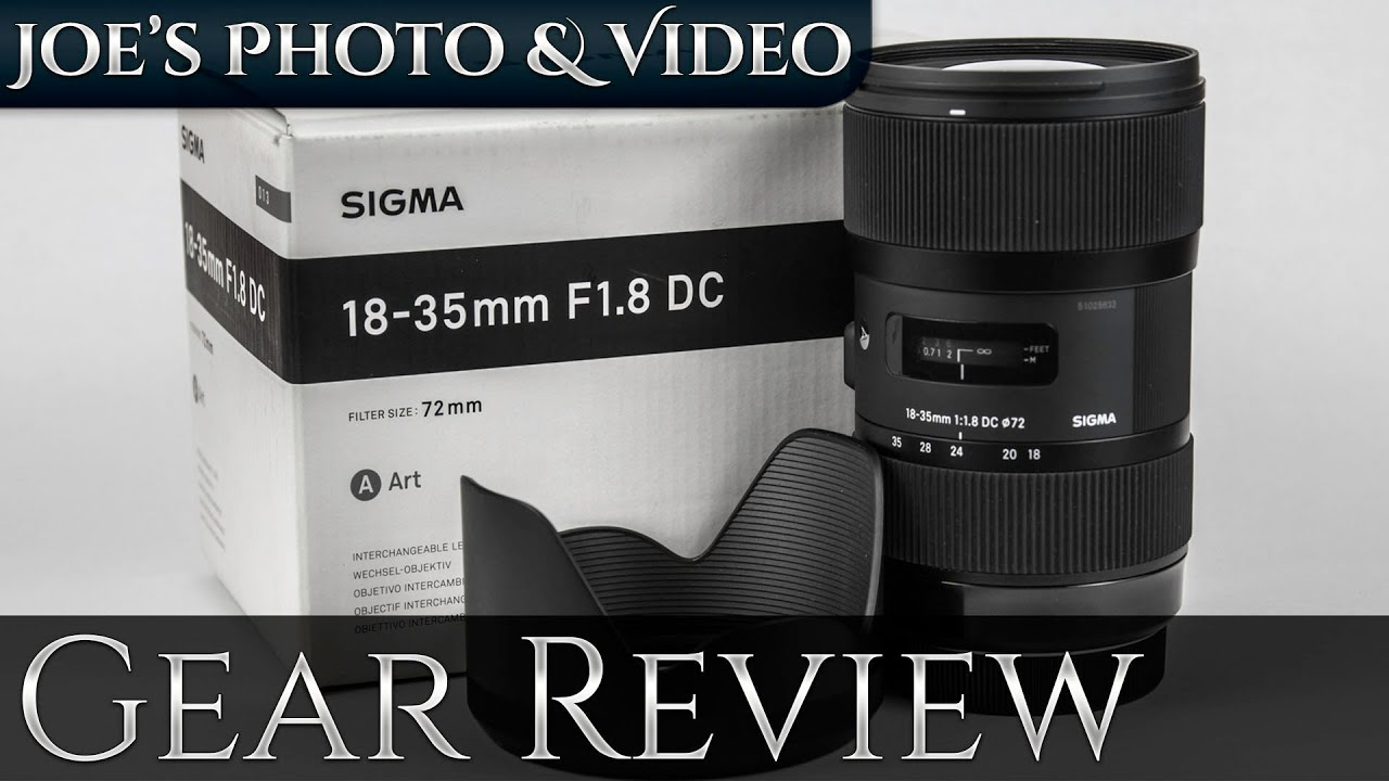 Sigma 18-35mm f/1.8 DC HSM Art Lens | Gear Review - YouTube