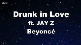 Drunk in Love ft. JAY Z  - Beyoncé Karaoke 【No Guide Melody】 Instrumental