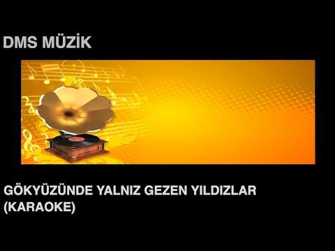 Gökyüzünde Yalnız Gezen Yıldızlar [ Karaoke Fasıl 2014 © DMS Müzik ]