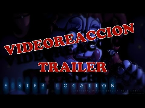 REACCION TRAILER FIVE NIGHTS AT FREDDY'S SISTER LOCATION-HD