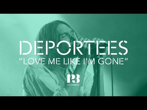 """Deportees - """"Love Me Like I'm Gone"""" i Musikguiden i P3: Session"""