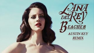 Lana Del Rey 13 Beaches Austin Key Remix Lyrics Tradução Download On Description