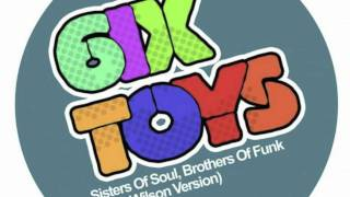 6ix Toys - Sisters of Soul, Brothers of Funk (Greg Wilson Version)