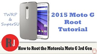 How to Root the Motorola Moto G 3rd Gen 2015 with TWRP Recovery