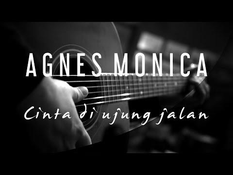 Agnes Monica - Cinta Di Ujung Jalan ( Acoustic Karaoke )