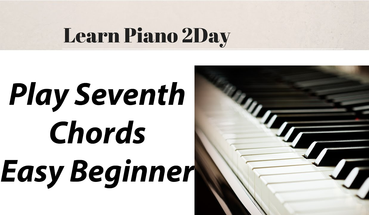 How to play seventh piano chords easy beginner learn piano how to play seventh piano chords easy beginner learn piano 2day hexwebz Image collections