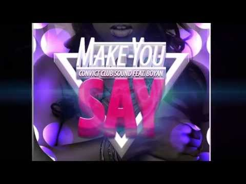 Convict CLUB Sound feat. Boyan - Make You Say (OFFICIAL Uplink Trap Edit)