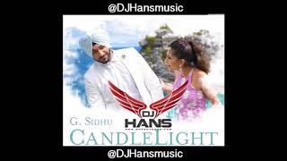 G.Sidhu || Candlelight || Dj Hans || Latest Song
