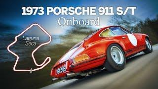 1973 Porsche 911 S/T | Onboard | Josh Sadler | Laguna Seca