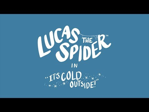 Lucas the Spider - Its Cold Outside