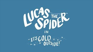 Lucas the Spider - It's Cold Outside