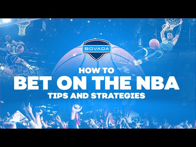 Bet on NBA - Tips and Strategies
