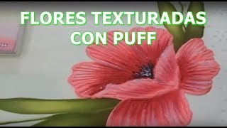 FLORES TEXTURADAS CON PUFF