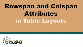 Rowspan and Colspan Attributes in Table Layouts
