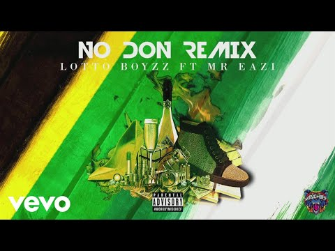 Lotto Boyzz - No Don (Remix) [Audio] ft. Mr Eazi