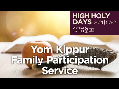 Yom Kippur Family Participation Service - Rebroadcast (High Holy Days 2021 | 5782