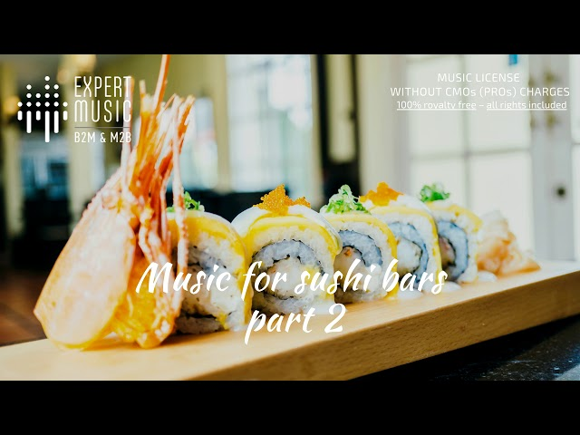 Music for sushi bars part 2