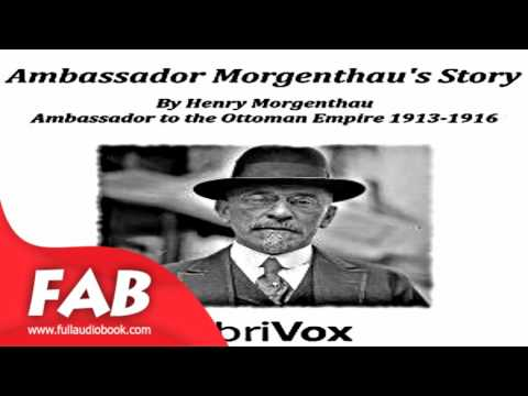Ambassador Morgenthau's Story Part 1/2 Full Audiobook by Henry MORGENTHAU Non-Fiction Audiobook