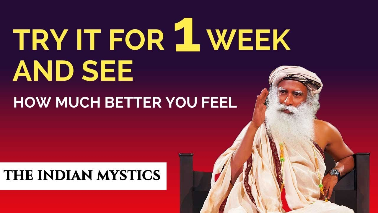 SADHGURU - TRY IT FOR 1 WEEK! It Will Boost Your Mental & Physical Energy Level - The Indian Mystics