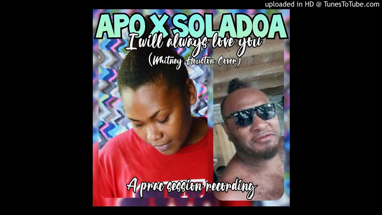 Download I WILL ALWAYS LOVE YOU (COVER WHITNEY HOUSTON) _APO AND SOLADOA