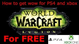 HOW TO DOWNLOAD WORLD OF WARCRAFT (PS4 & XBOX ONE) FREE!!! 2017