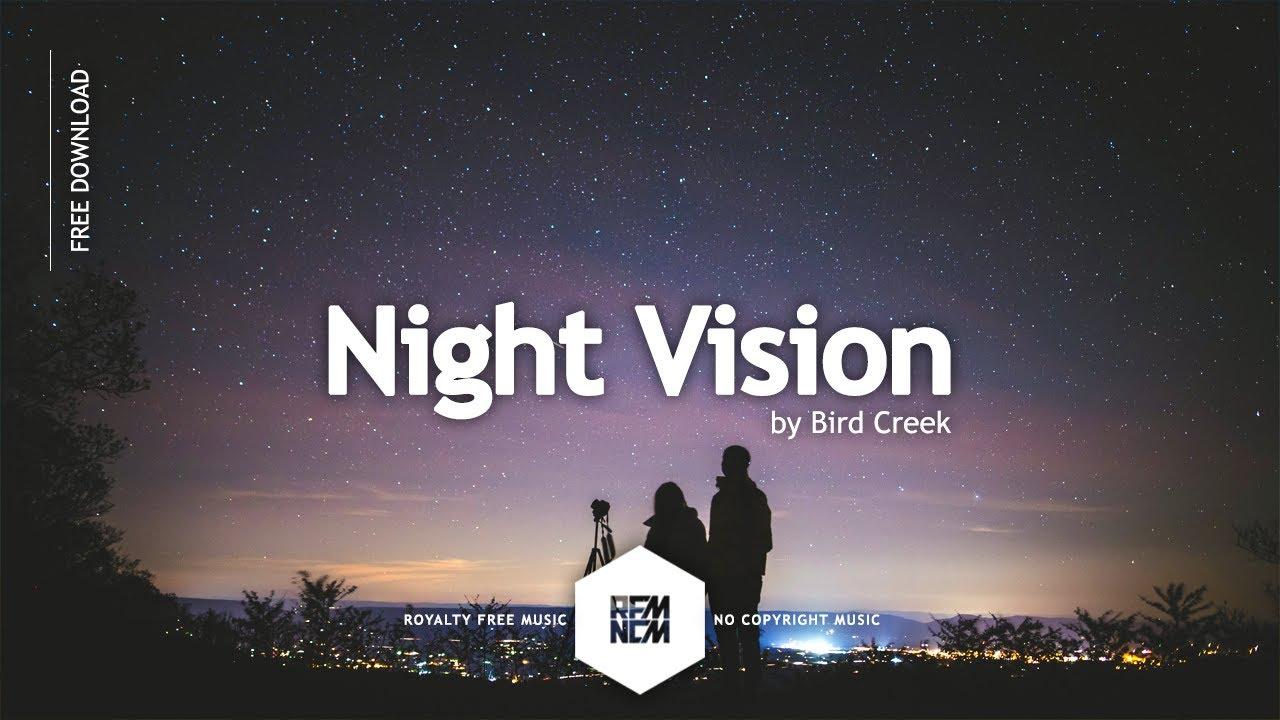 Night Vision - Bird Creek | Royalty Free Music - No Copyright Music | YouTube Music