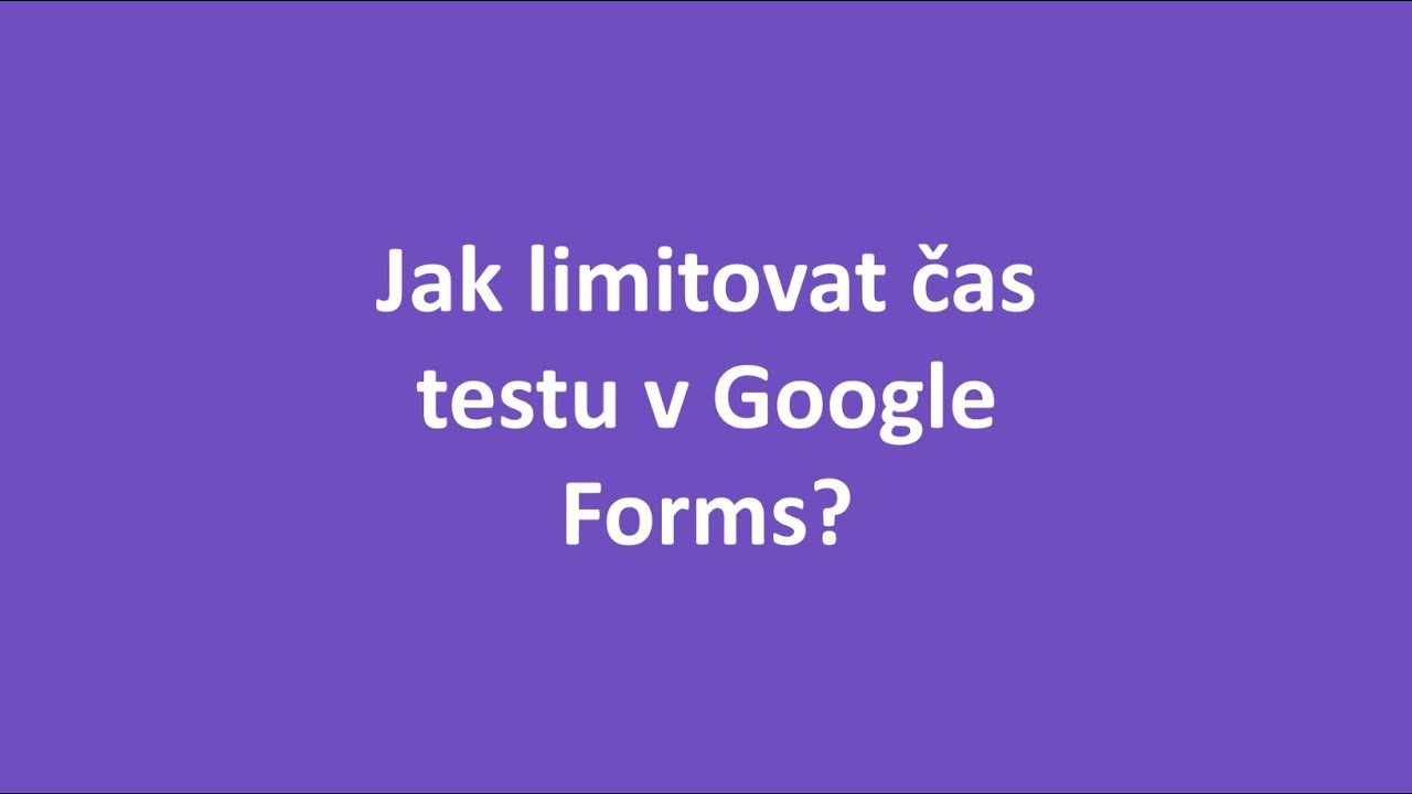 E-learning   Google Forms time limit
