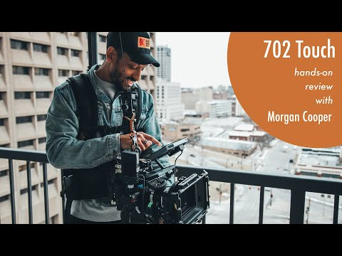 702 Touch Review | Morgan Cooper, Cinematographer