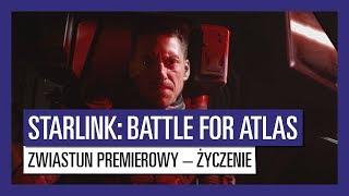 STARLINK : BATTLE FOR ATLAS - ZWIASTUN PREMIEROWY – ŻYCZENIE