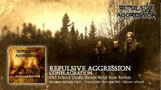 Repulsive Aggression - Conflagration (Conflagration) - official