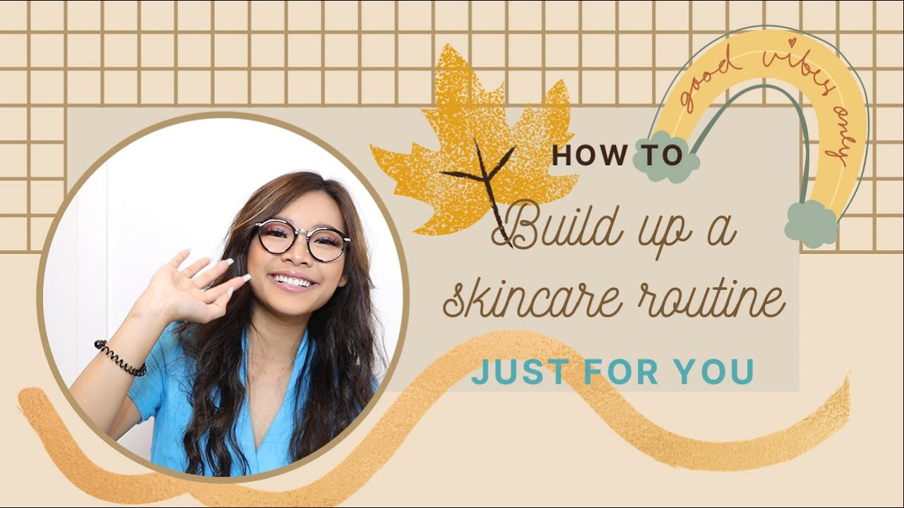 Tại Sao Skincare Không Hiệu Quả??? | HOW TO BUILD AN ESSENTIAL & EFFECTIVE SKINCARE ROUTINE – Kimvn