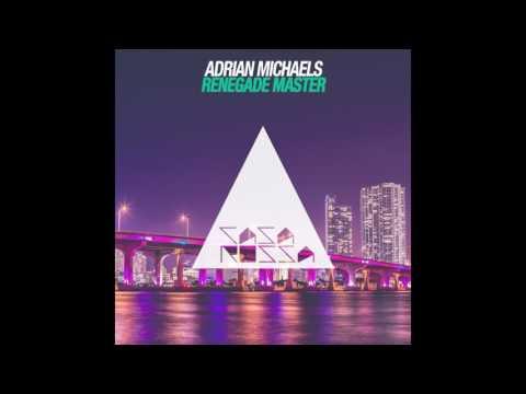 Adrian Michaels - Renegade Master (Miami Mix)