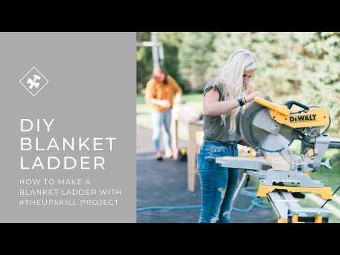 How to Make a Blanket Ladder #TheUpSkillProject