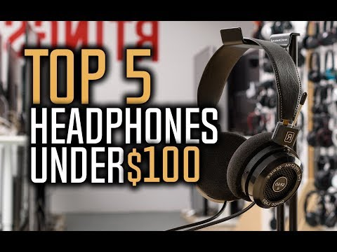 Best Headphones Under $100 in 2018 - Which Are The Best Budget Headphones?