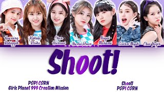 [CORRECT PART] POP! CORN - Shoot! Girls Planet 999 Creation Mission (걸스플래닛999)Lyrics/가사[Han|Rom|Eng]