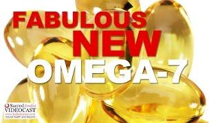 Sacred Truth Ep. 53: Fabulous New Omega-7