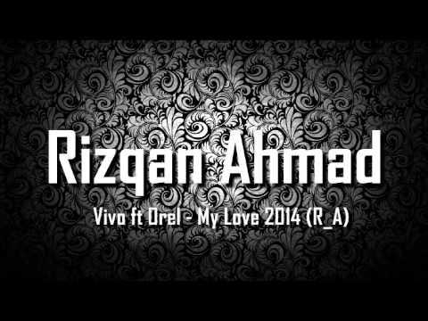 Vivo ft Orel - My Love 2014 (R_A)