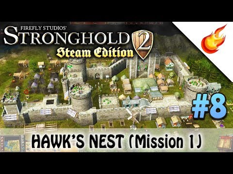 Hawk's Nest (part 1) - STRONGHOLD 2 - Military Campaign - CHAPTER 8