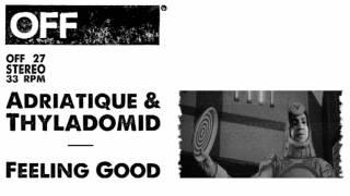 Adriatique & Thyladomid - Feeling Good - OFF027
