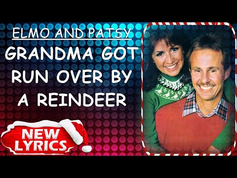 Elmo And Patsy - Grandma Got Run Over By A Reindeer (Lyrics) | Christmas Songs Lyrics