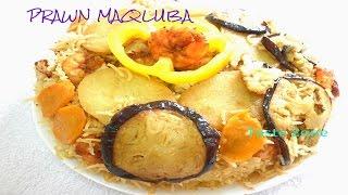 MAQLOOBA - Upside down prawn rice