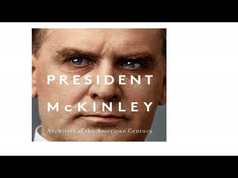 William McKinley Got Us Here: Interview with Robert W. Merry about POTUS 25, American Expansion,...