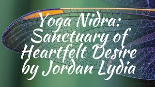 Yoga Nidra: Sanctuary of Heartfelt Desire