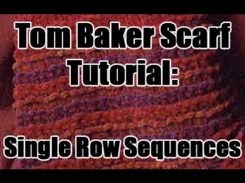 Doctor Who Tom Baker Scarf Tutorial Single Row Sequences S18
