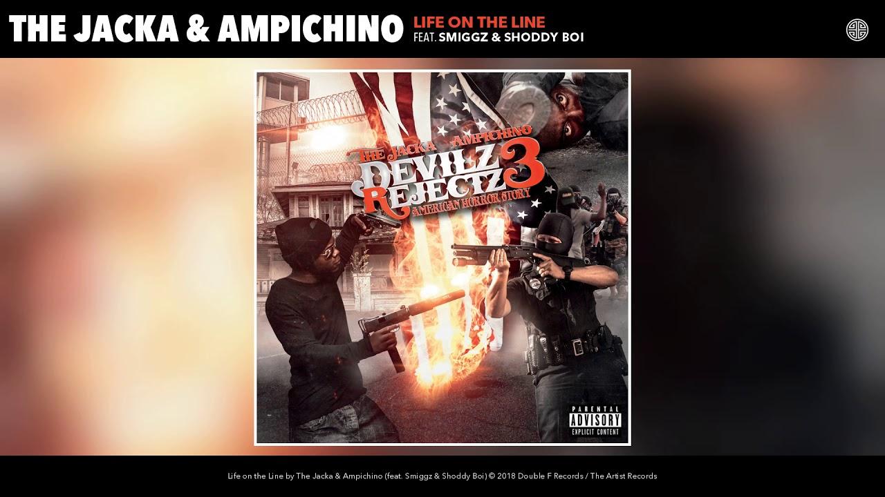 The Jacka ft  Ampichino, Smiggz & Shoddy Boi - Life On The Line